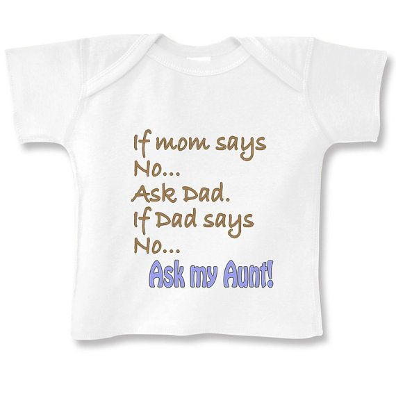... Dad says NO, Ask my Aunt Long Sleeve baby boy onesie or Infant T-Shirt