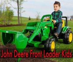 John Deere Front Loader for Kids is an exciting toy. They can feel ...